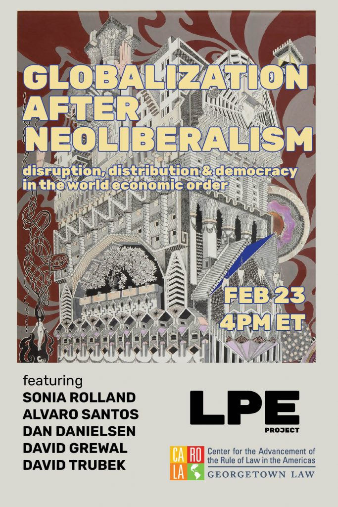 Globalization After Neoliberalism: disruption, distribution & democracy in the world economic order