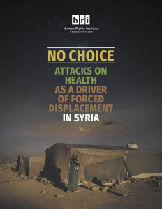 """Cover of Report - """"No Choice: Attacks on Health as a Driver of Forced Displacement in Syria"""""""