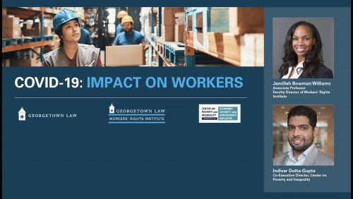 A video of Professor Jamillah Bowman Williams and Indi Dutta Gupta's virtual discussion  on COVID-19's impact on workers