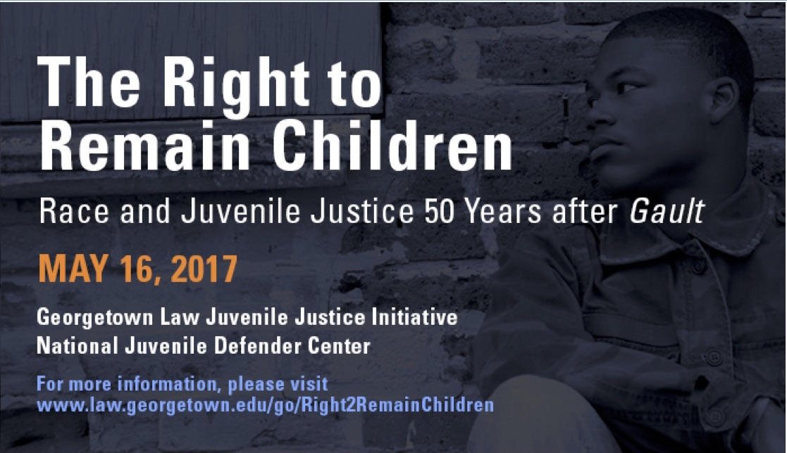 The Right to Remain Children Race and Juvenile Justice 50 Years after Gault