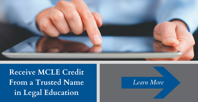 Receive MCLE credit from a trusted name in legal education. Follow this link for more information.